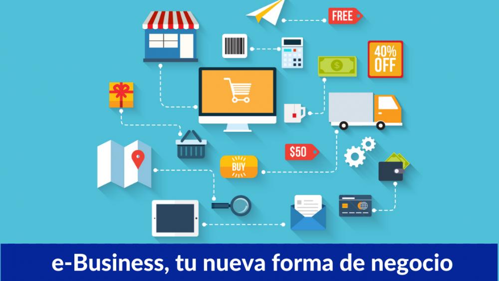e-business, tu nueva forma de negocio