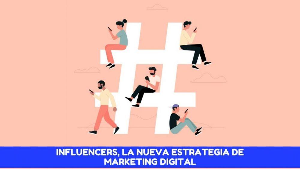 Influencers, la nueva estrategia de marketing digital
