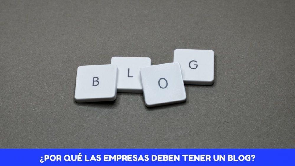 ¿Por qué las empresas deben crear un blog?